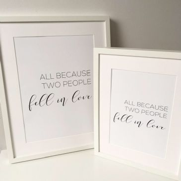 All because two people fell in love (A4 & A3 prints)